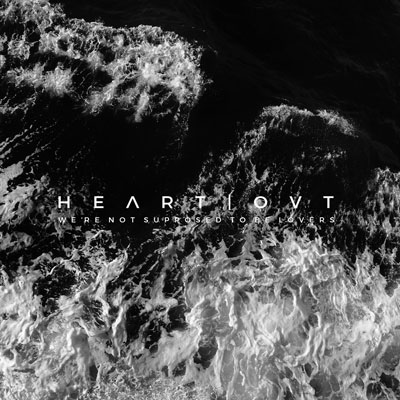 Heart Ovt - We're not supposed to be Lovers