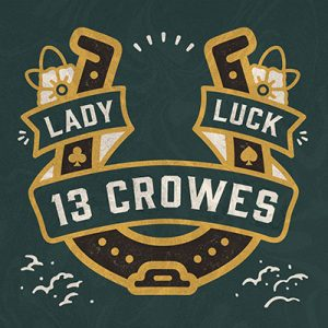 13 Crowes - Lady Luck (Single)