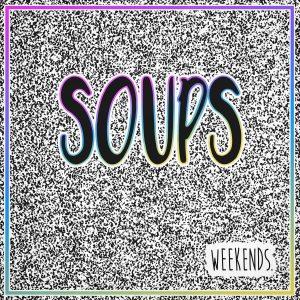 SOUPS - Weekends (EP)