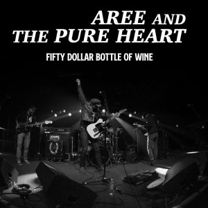 Aree and the Pure Heart - Fifty Dollar Bottle of Wine