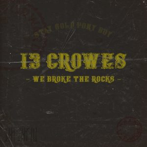 13 Crowes - We Broke the Rocks