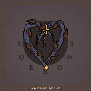 Jawknee Music - Sorrows