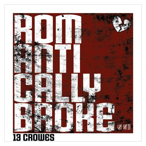 13 Crowes - Romantically Broke