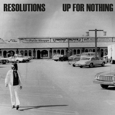 Resolutions / Up For Nothing - Split