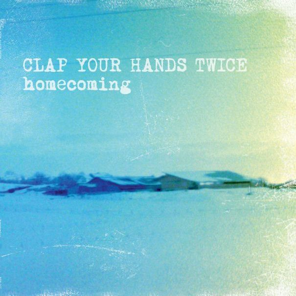Clap Your Hands Twice - Homecoming