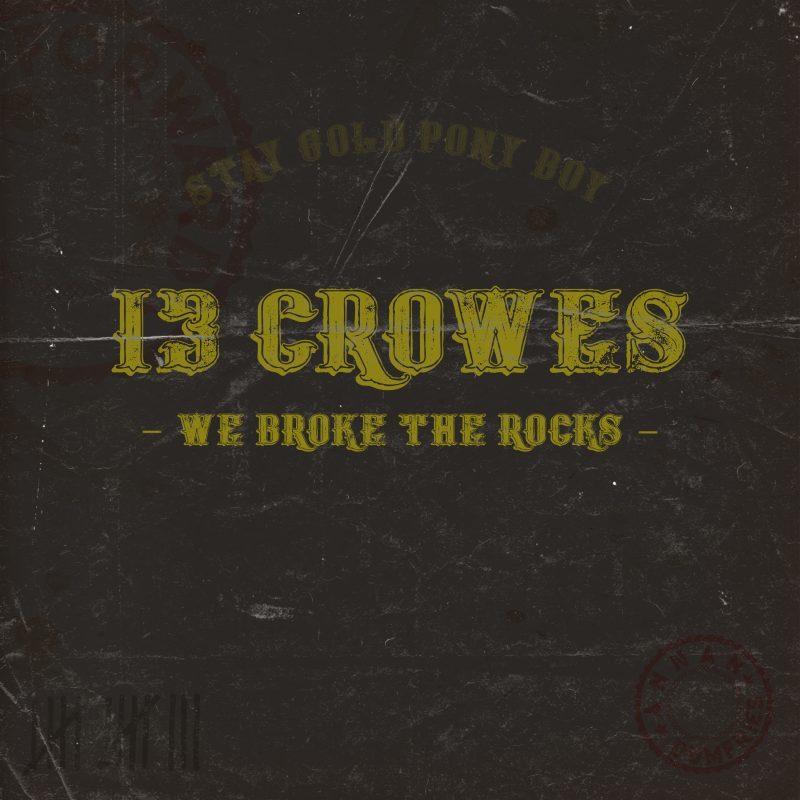 13 Crowes - We Broke the Rocks
