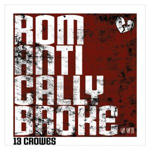 13 Crowes - Romantically Broke
