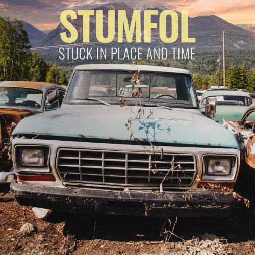 Stumfol - Stuck in Place And Time